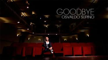 OSVALDO-SUPINO-•-Goodbye